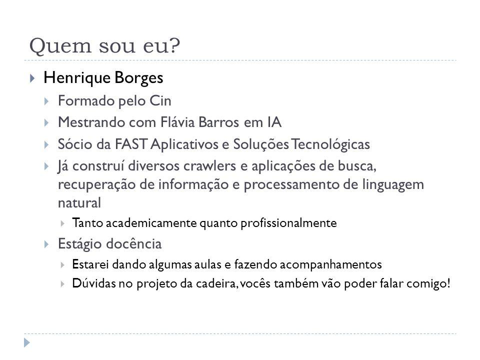 Quem sou eu Henrique Borges Formado pelo Cin