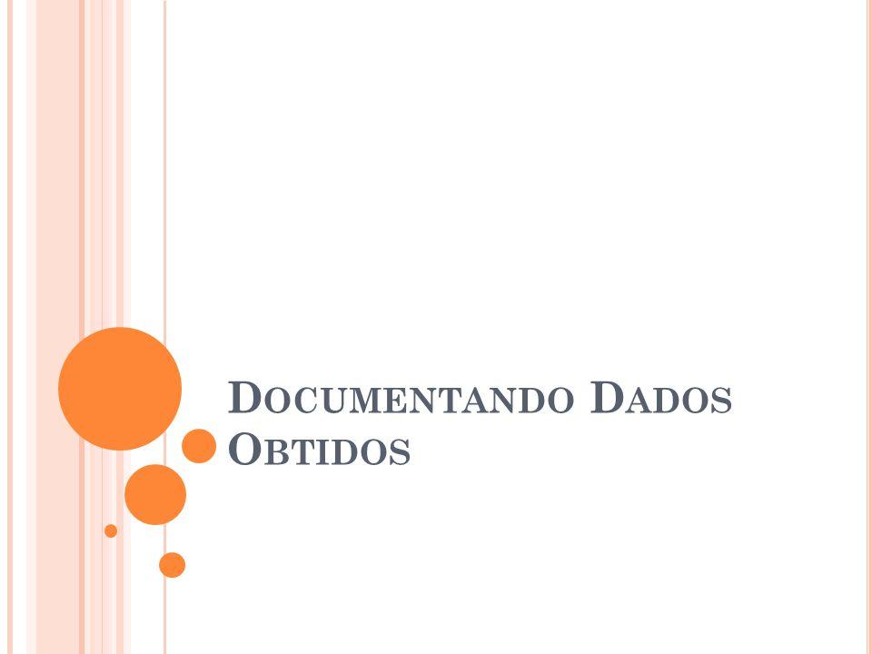 Documentando Dados Obtidos