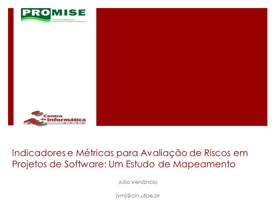 Júlio Venâncio jvmj@cin.ufpe.br
