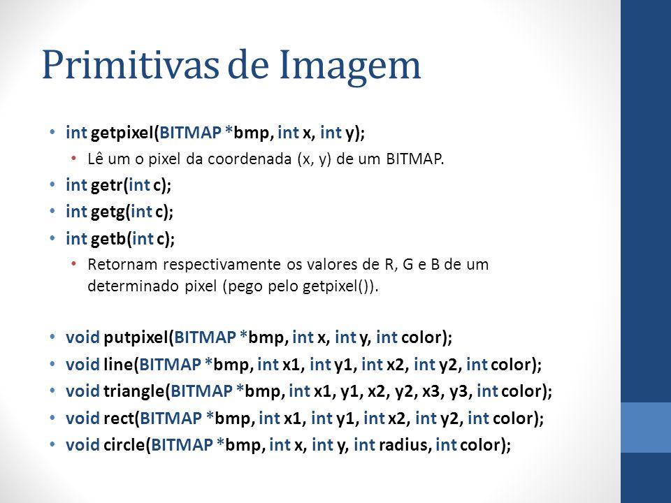 Primitivas de Imagem int getpixel(BITMAP *bmp, int x, int y);