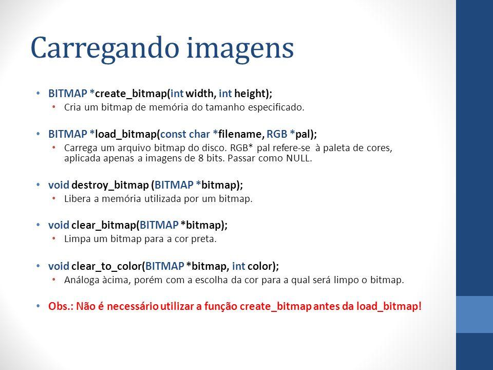 Carregando imagens BITMAP *create_bitmap(int width, int height);
