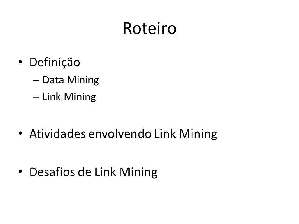 Roteiro Definição Atividades envolvendo Link Mining
