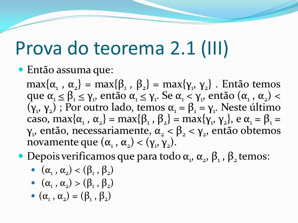 Prova do teorema 2.1 (III) Então assuma que:
