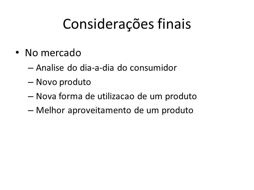 Considerações finais No mercado Analise do dia-a-dia do consumidor