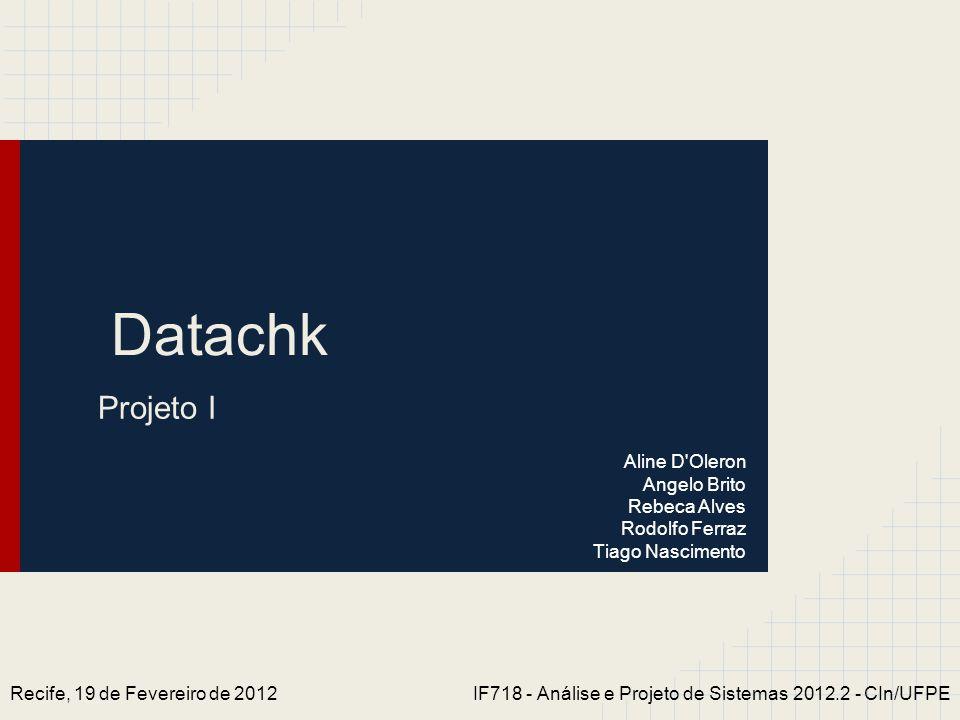 Datachk Projeto I Aline D Oleron Angelo Brito Rebeca Alves