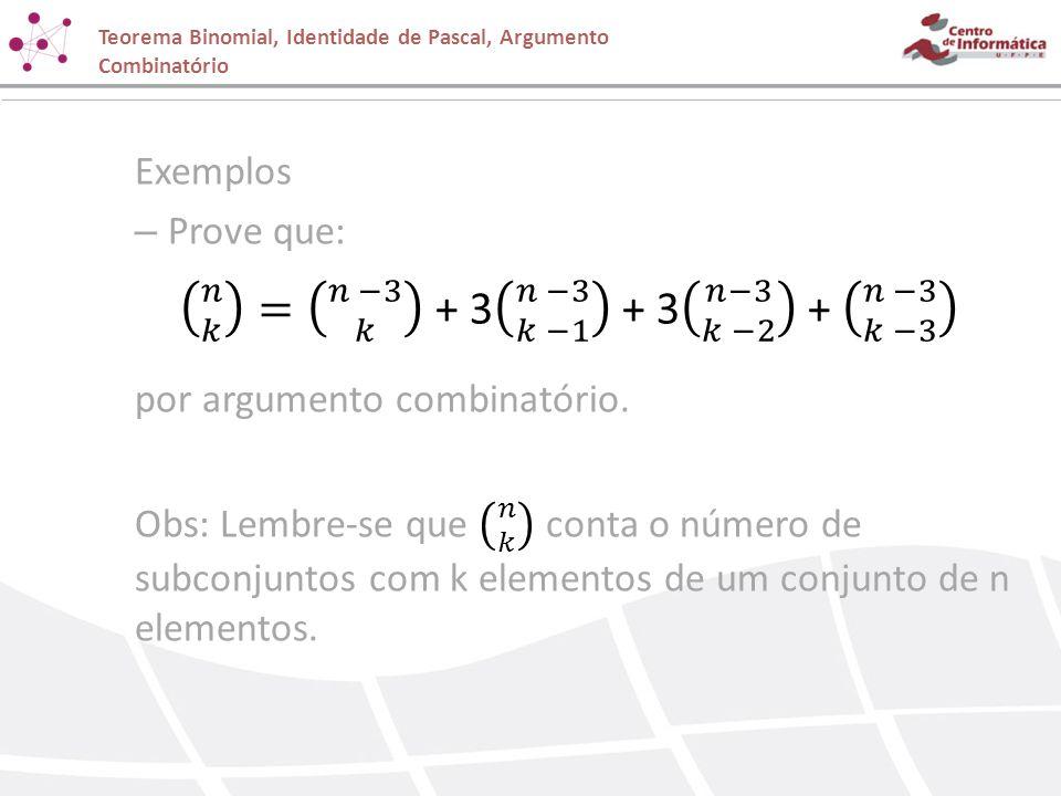 𝑛 𝑘 = 𝑛 −3 𝑘 + 3 𝑛 −3 𝑘 −1 + 3 𝑛−3 𝑘 −2 + 𝑛 −3 𝑘 −3