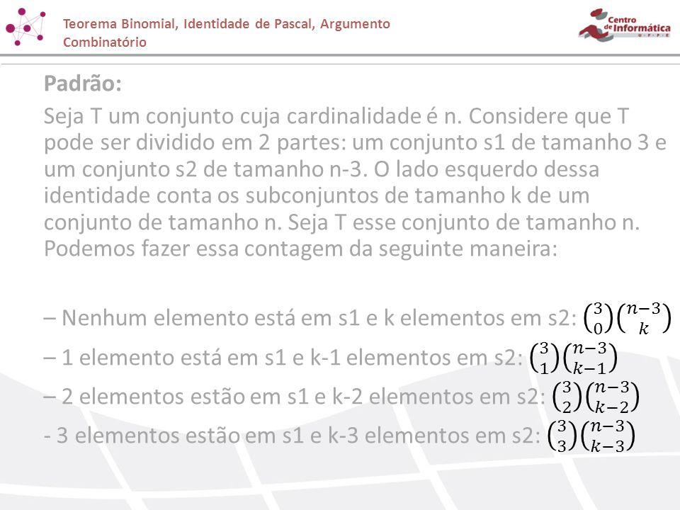 – Nenhum elemento está em s1 e k elementos em s2: 3 0 𝑛−3 𝑘