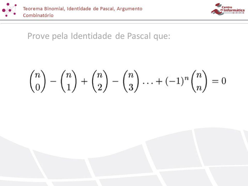 Prove pela Identidade de Pascal que: