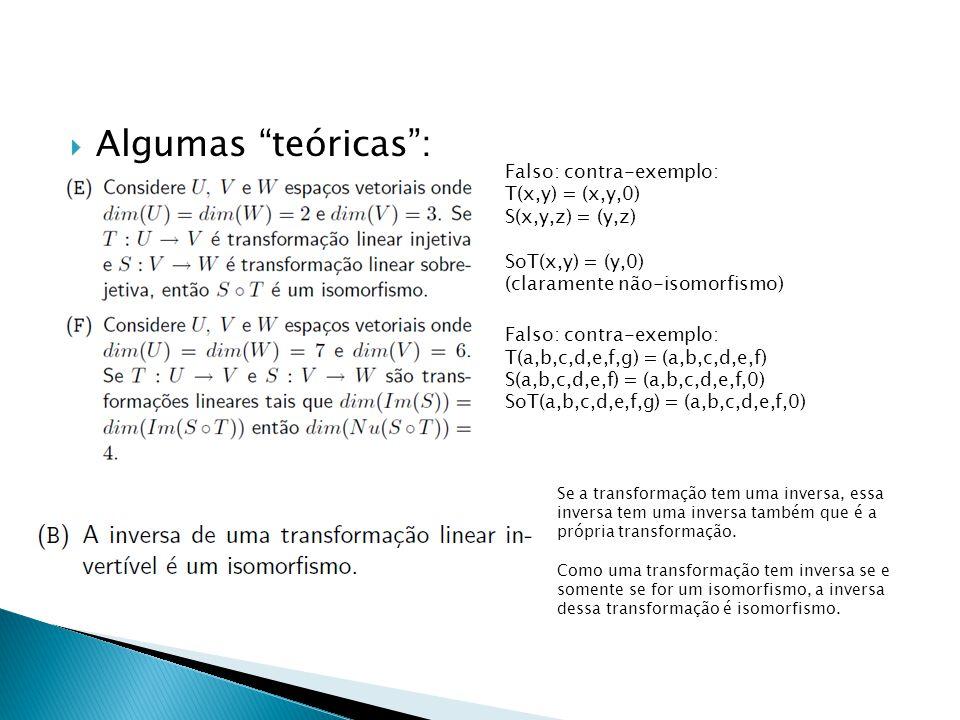 Algumas teóricas : Falso: contra-exemplo: T(x,y) = (x,y,0)