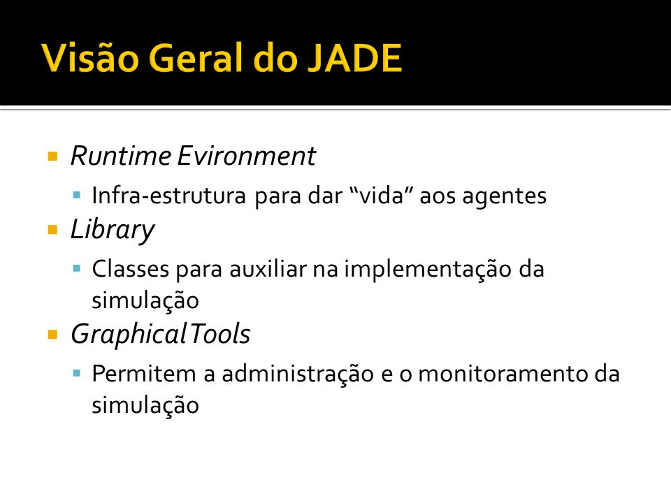 Visão Geral do JADE Runtime Evironment Library Graphical Tools