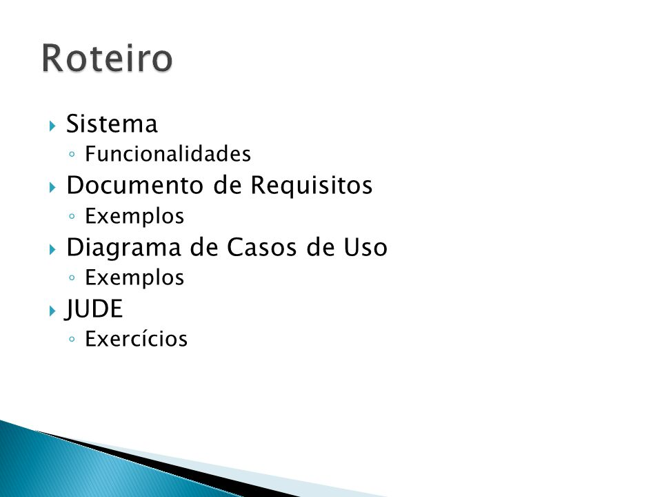 Roteiro Sistema Documento de Requisitos Diagrama de Casos de Uso JUDE