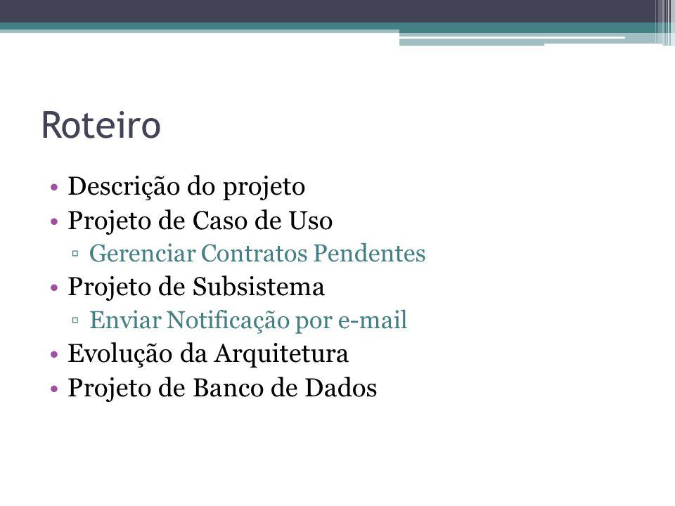 Roteiro Descrição do projeto Projeto de Caso de Uso