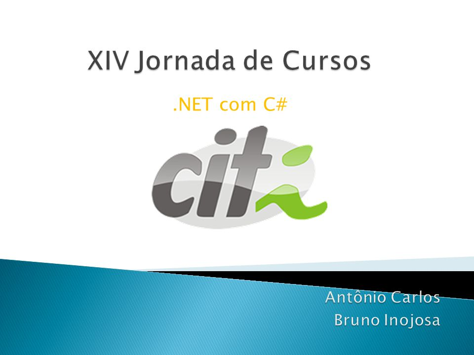 XIV Jornada de Cursos .NET com C# Antônio Carlos Bruno Inojosa