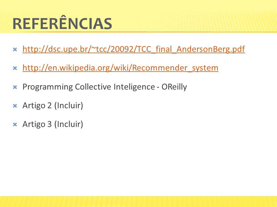 Referências http://dsc.upe.br/~tcc/20092/TCC_final_AndersonBerg.pdf