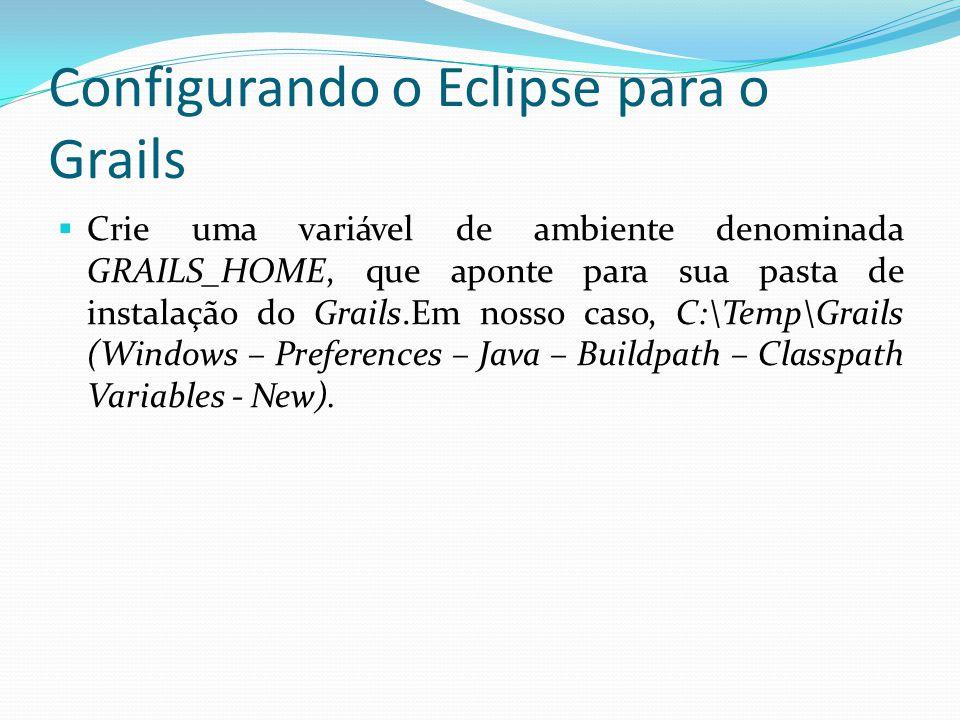 Configurando o Eclipse para o Grails