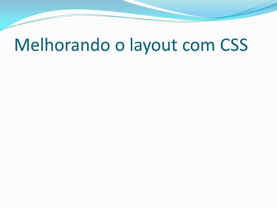 Melhorando o layout com CSS