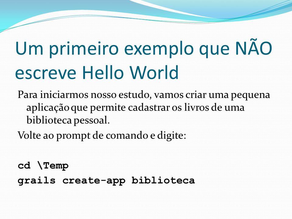 Um primeiro exemplo que NÃO escreve Hello World