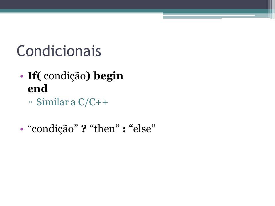 Condicionais If( condição) begin end condição then : else