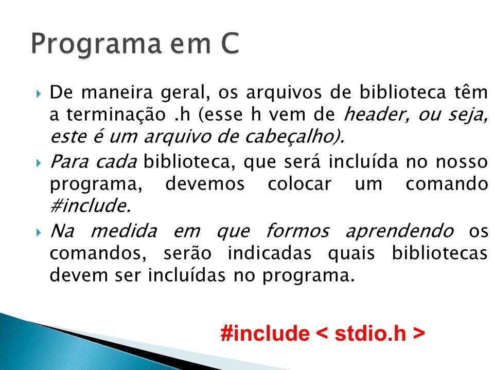 Programa em C #include < stdio.h >