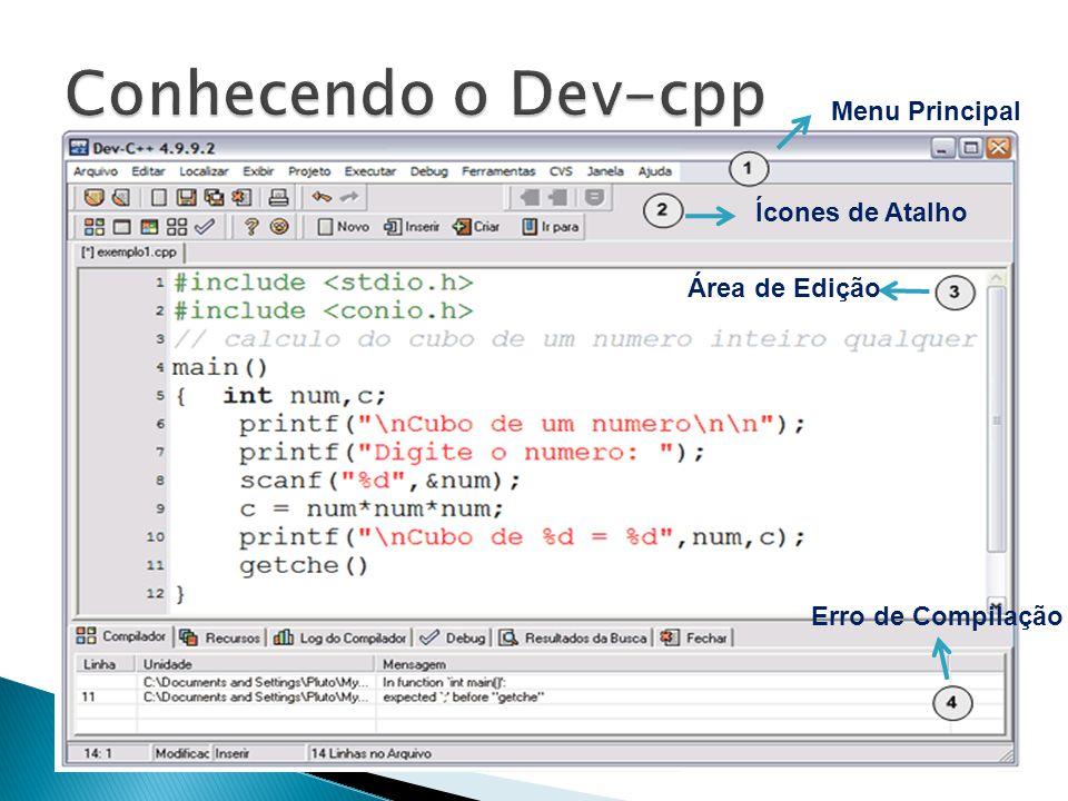 Conhecendo o Dev-cpp Menu Principal Ícones de Atalho Área de Edição