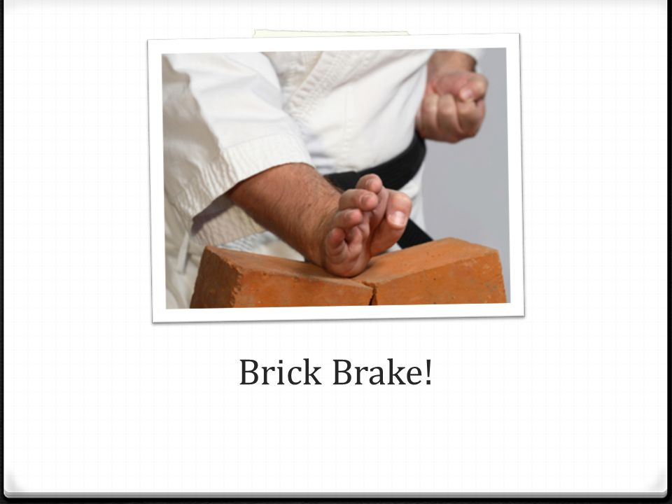 Brick Brake!