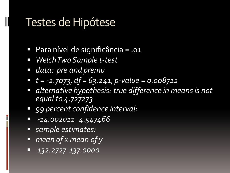 Testes de Hipótese Para nível de significância = .01