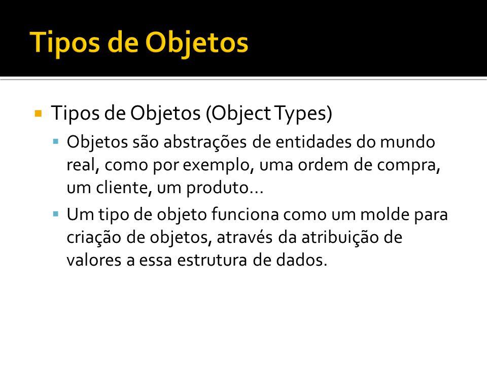 Tipos de Objetos Tipos de Objetos (Object Types)