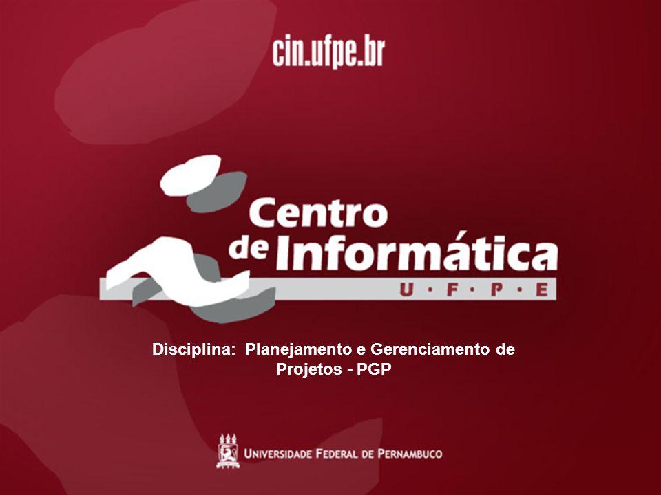 Disciplina: Planejamento e Gerenciamento de Projetos - PGP