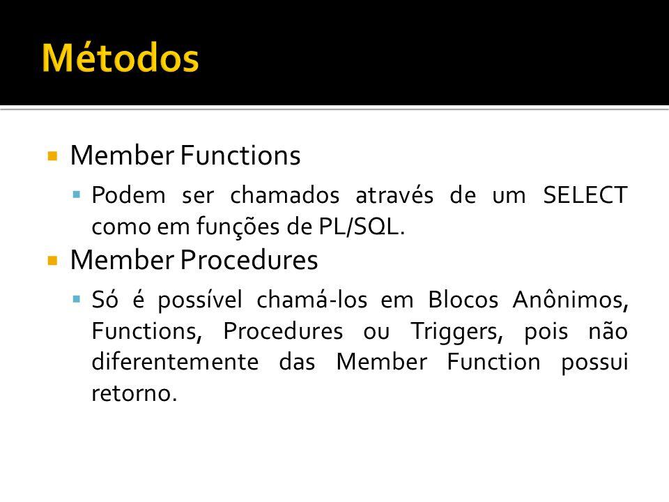 Métodos Member Functions Member Procedures
