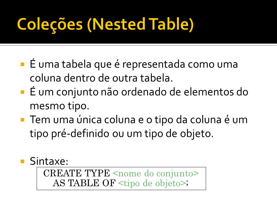 Coleções (Nested Table)