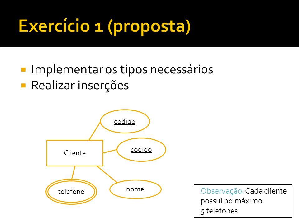 Exercício 1 (proposta) Implementar os tipos necessários