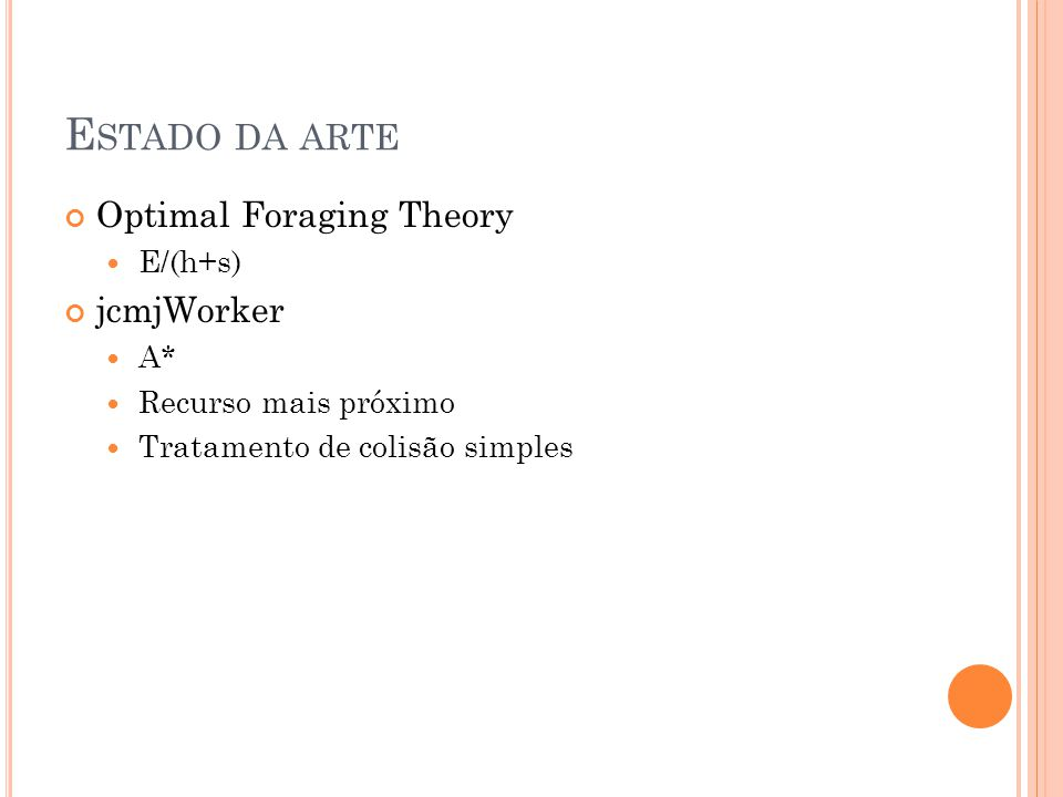 Estado da arte Optimal Foraging Theory jcmjWorker E/(h+s) A*