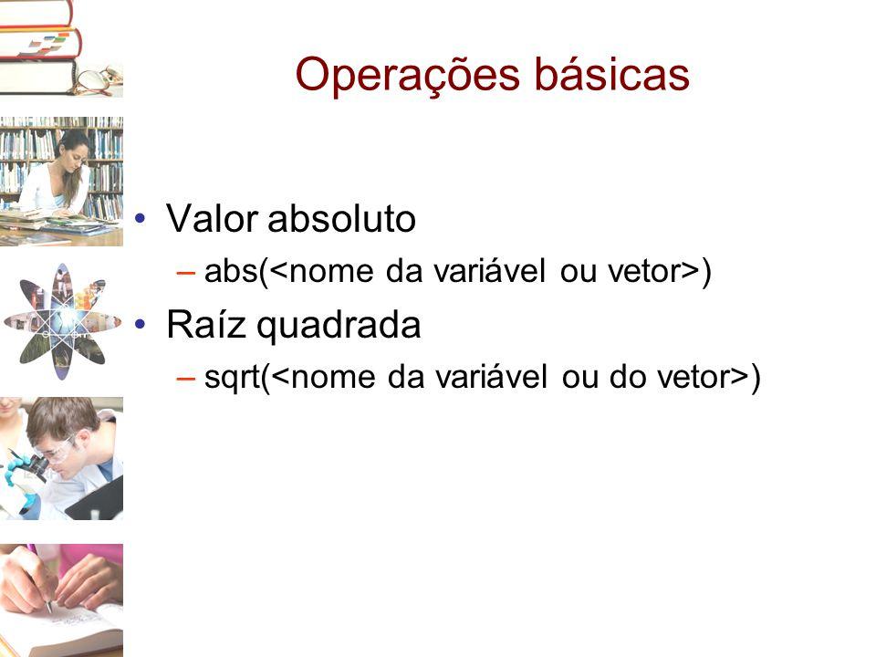 Operações básicas Valor absoluto Raíz quadrada