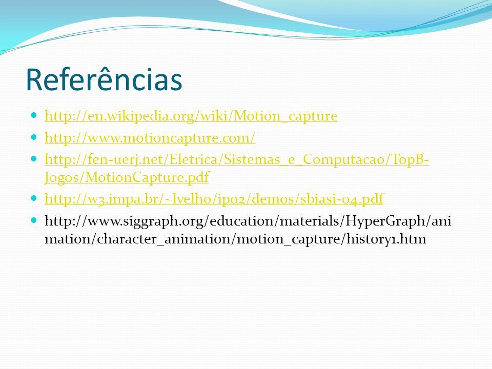 Referências http://en.wikipedia.org/wiki/Motion_capture