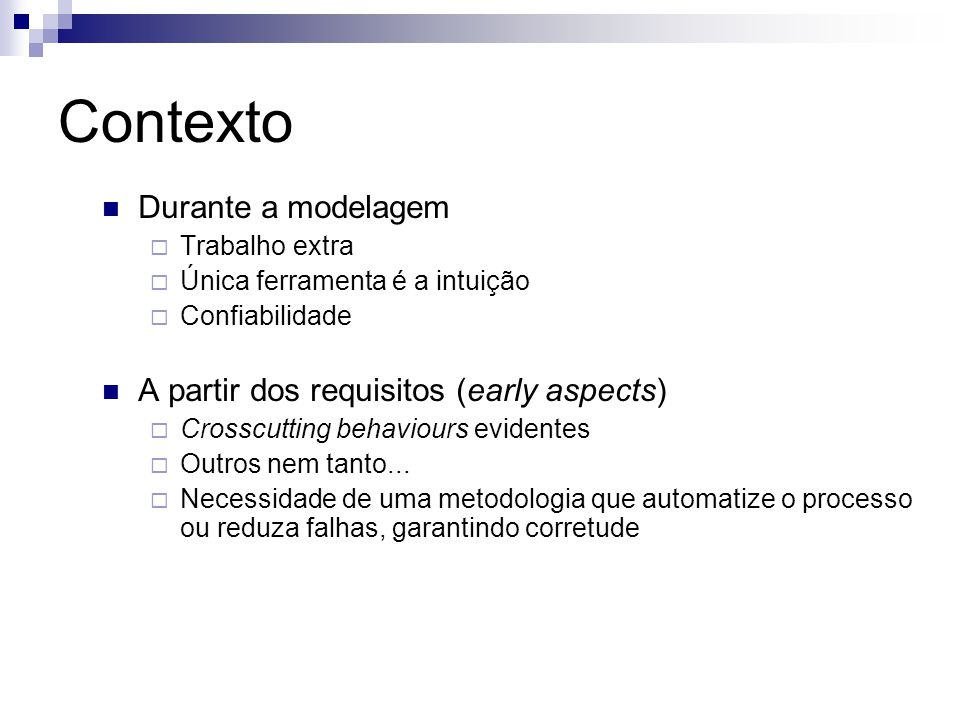 Contexto Durante a modelagem A partir dos requisitos (early aspects)