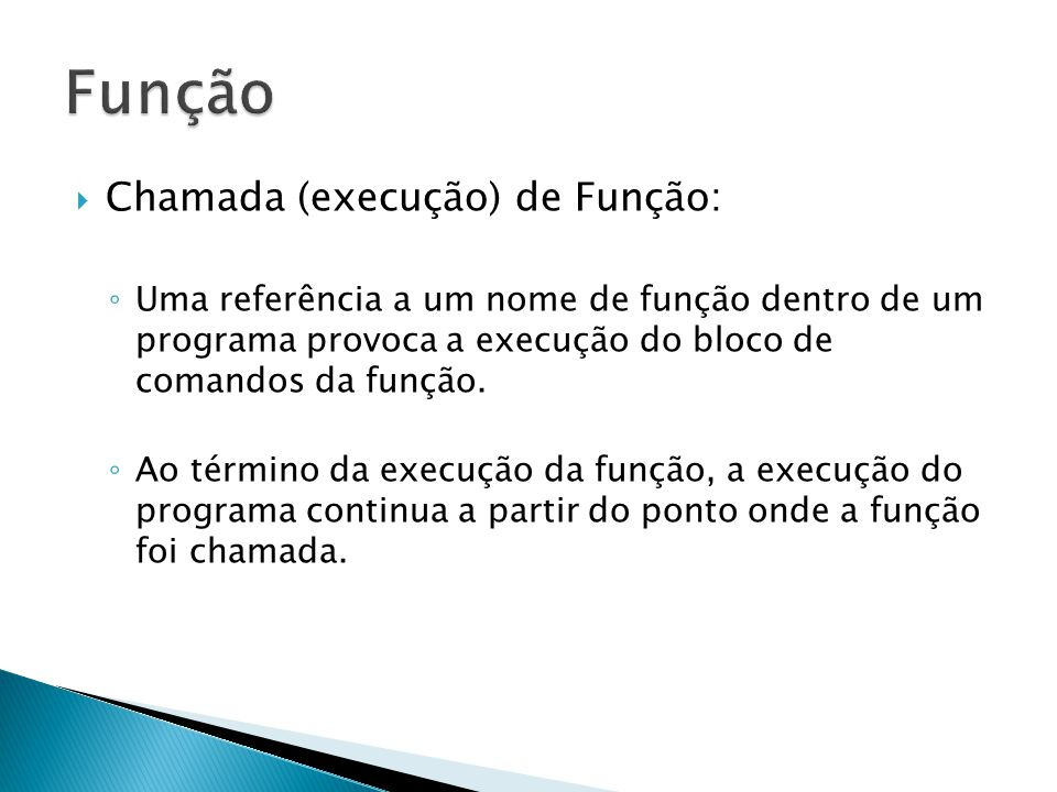 Função Chamada (execução) de Função: