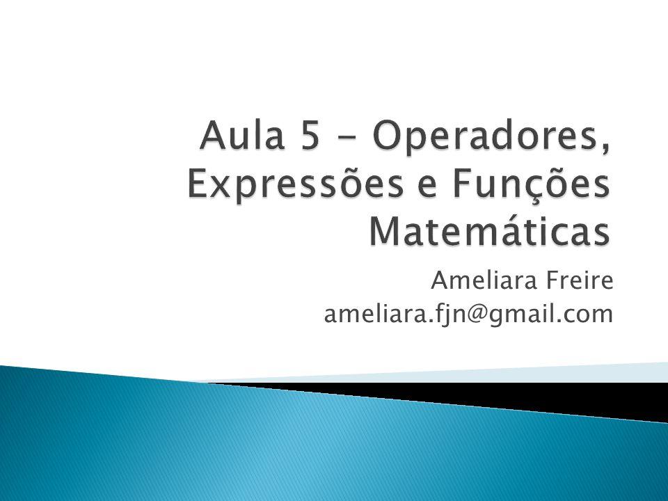 Aula 5 - Operadores, Expressões e Funções Matemáticas
