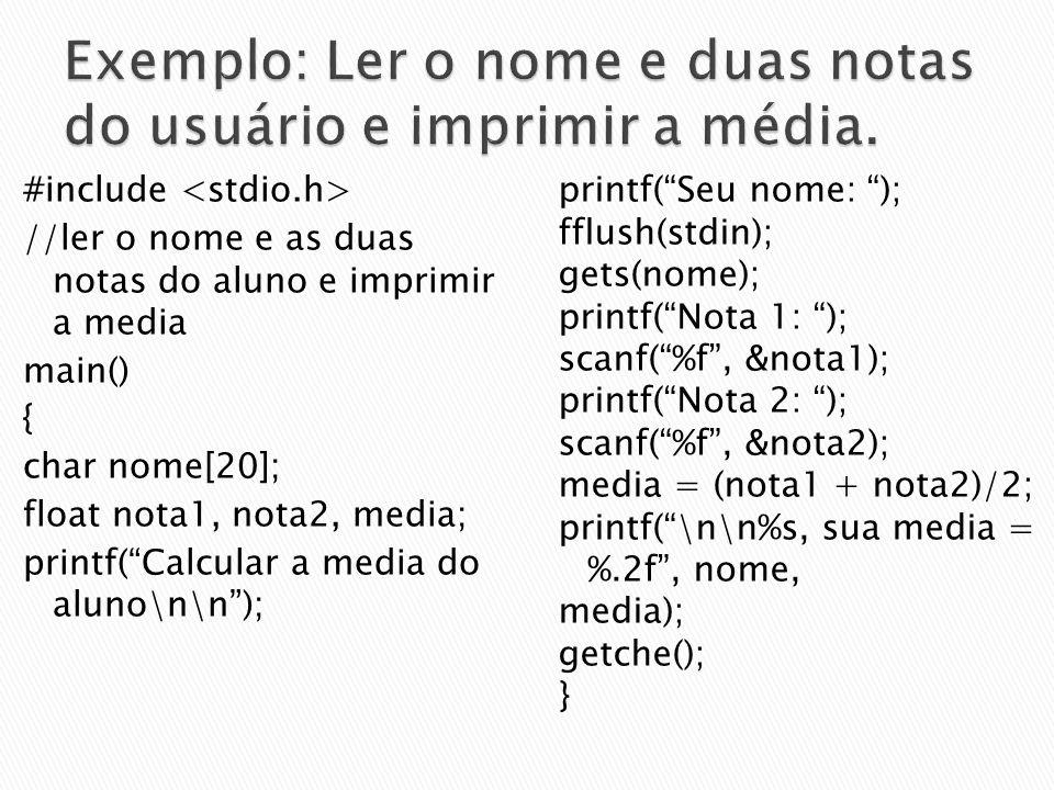 Exemplo: Ler o nome e duas notas do usuário e imprimir a média.
