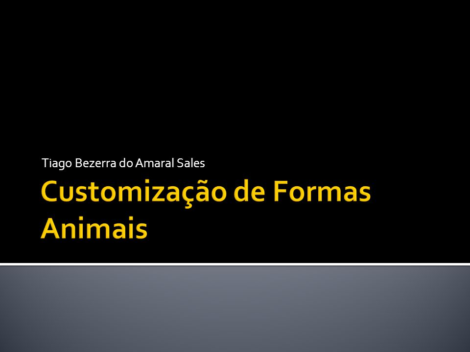 Customização de Formas Animais