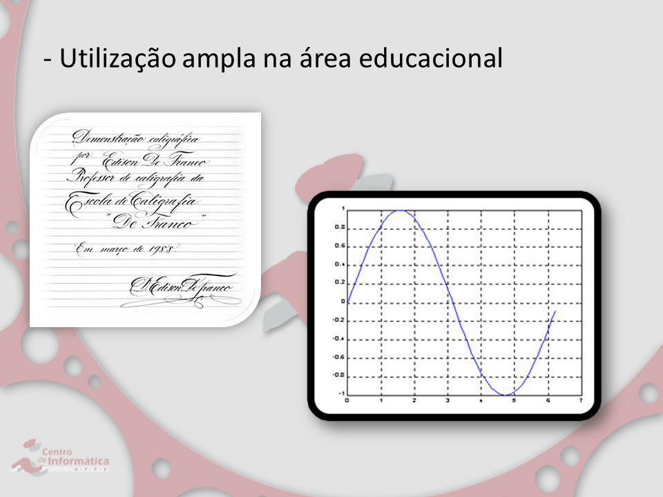 - Utilização ampla na área educacional