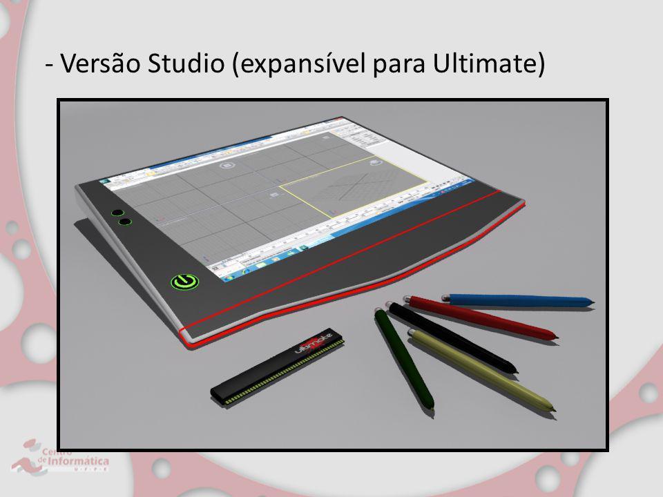 - Versão Studio (expansível para Ultimate)