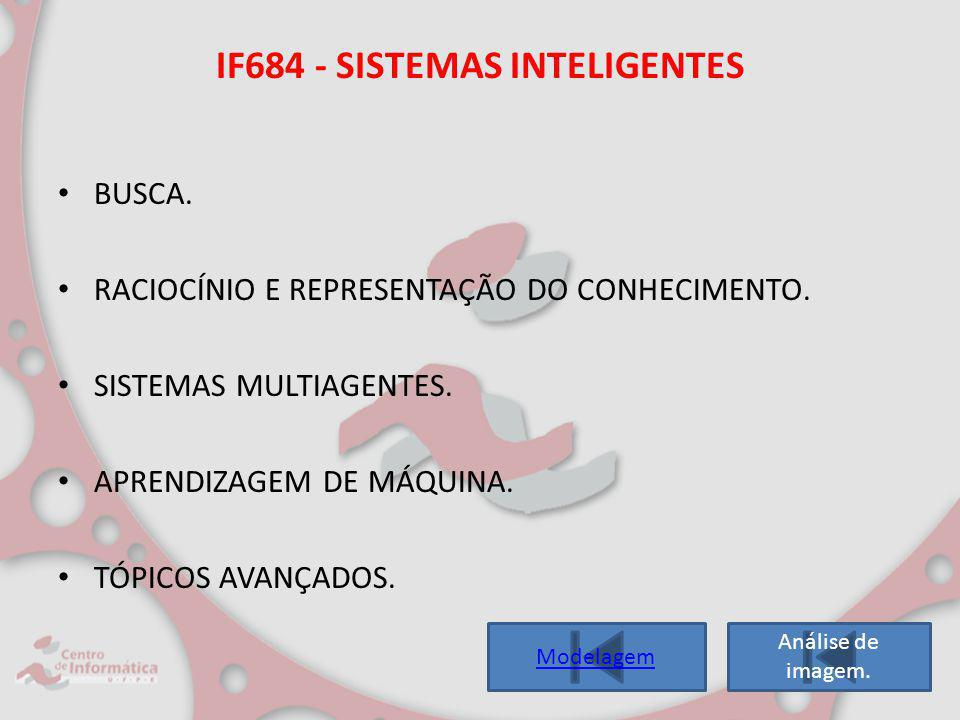 IF684 - SISTEMAS INTELIGENTES