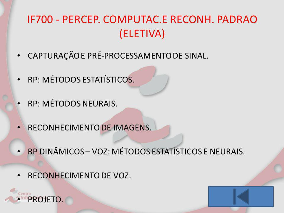 IF700 - PERCEP. COMPUTAC.E RECONH. PADRAO (ELETIVA)