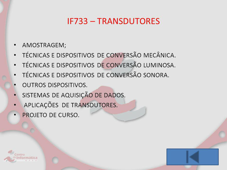 IF733 – TRANSDUTORES AMOSTRAGEM;
