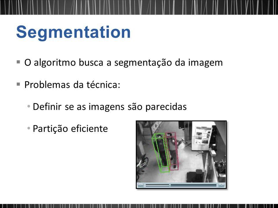 Segmentation O algoritmo busca a segmentação da imagem