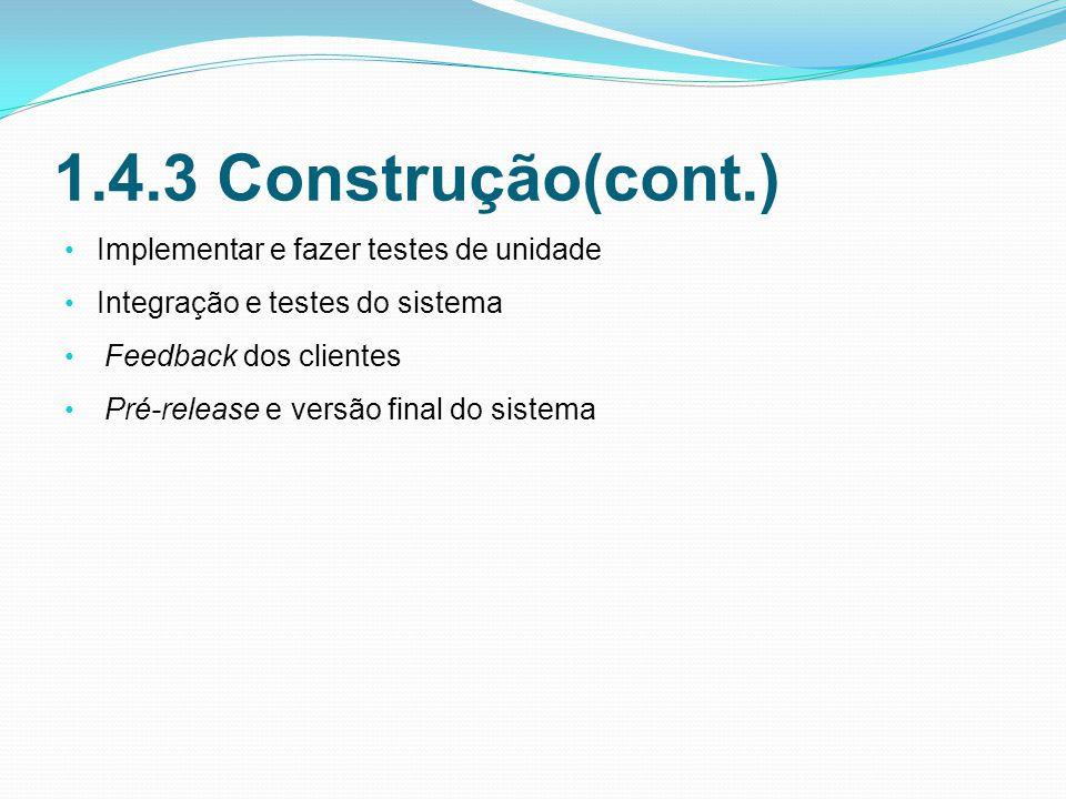 1.4.3 Construção(cont.) Implementar e fazer testes de unidade