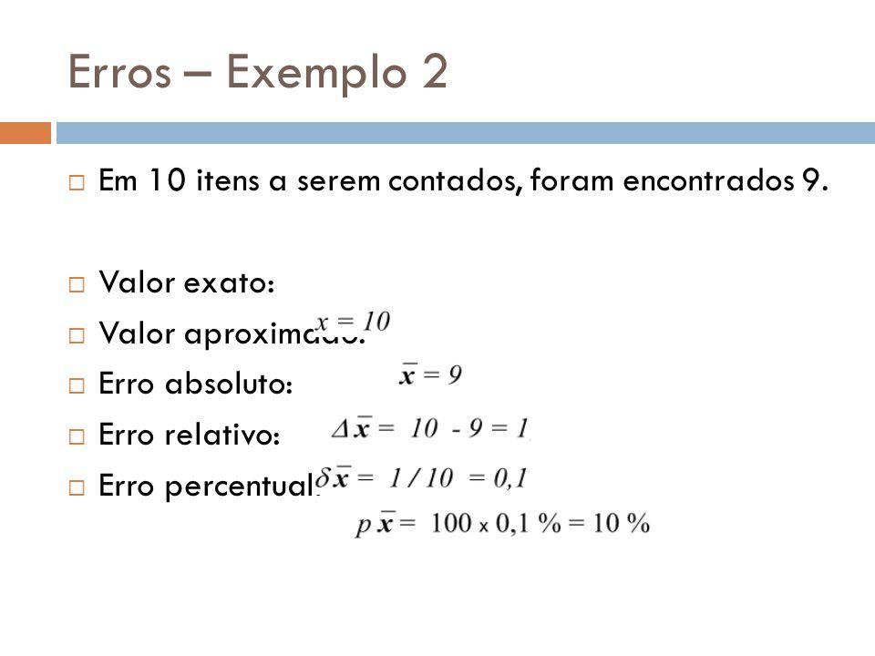 Erros – Exemplo 2 Em 10 itens a serem contados, foram encontrados 9.