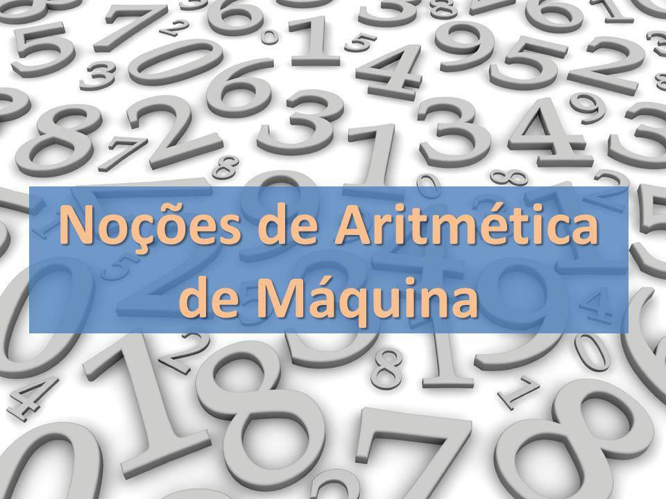 Noções de Aritmética de Máquina