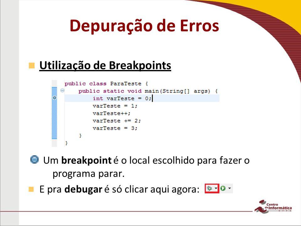 Depuração de Erros Utilização de Breakpoints