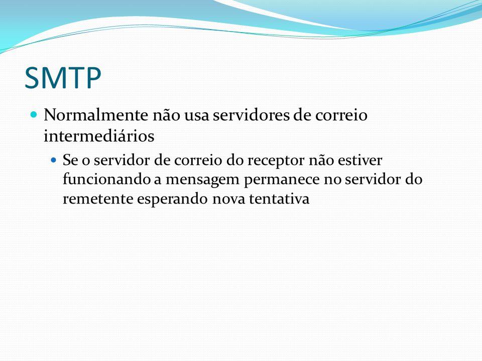 SMTP Normalmente não usa servidores de correio intermediários